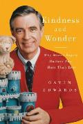 Kindness & Wonder Why Mr Rogers Matters Now More Than Ever