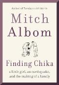 Finding Chika A Little Girl an Earthquake & the Making of a Family