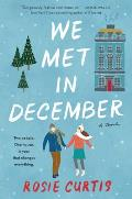 We Met in December A Novel