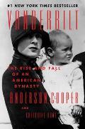 Vanderbilt The Rise & Fall of an American Dynasty