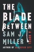 Blade Between A Novel