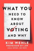 What You Need to Know about Voting-And Why