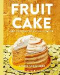 Fruit Cake Recipes for the Curious Baker