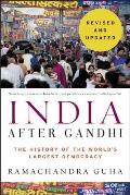 India After Gandhi Revised & Updated Edition The History of the Worlds Largest Democracy