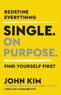 Single On Purpose Redefine Everything Find Yourself First