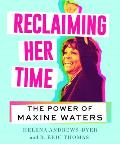 Reclaiming Her Time The Power of Maxine Waters