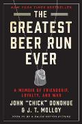 Greatest Beer Run Ever A Memoir of Friendship Loyalty & War