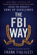 FBI Way Inside the Bureaus Code of Excellence