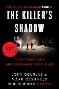 The Killer's Shadow: The Fbi's Hunt for a White Supremacist Serial Killer