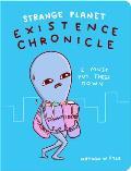 Strange Planet Existence Chronicle
