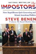 The Impostors: How Republicans Quit Governing and Seized American Politics