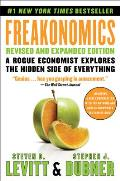 Freakonomics Revised & Expanded Edition A Rogue Economist Explores the Hidden Side of Everything