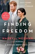 Finding Freedom Harry & Meghan & the Making of a Modern Royal Family