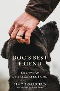 Dogs Best Friend The Story of an Unbreakable Bond