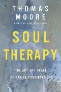 Soul Therapy The Art & Craft of Caring Conversations