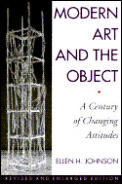 Modern Art & The Object A Century of Changing Attitudes