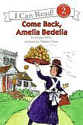 Come Back Amelia Bedelia & I Can Read
