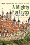 Mighty Fortress A New History Of The