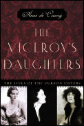 Viceroys Daughters The Lives Of The Curz