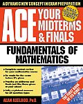Ace Your Midterms & Finals: Fundamentals of Mathematics