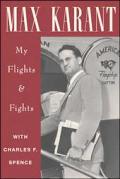 Max Karant My Flights & Fights
