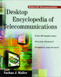 Desktop Encyclopedia Of Telecommunication