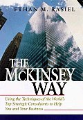 Mckinsey Way Using The Techniques Of The Worlds Top Strategic Consultants to Help You & Your Business