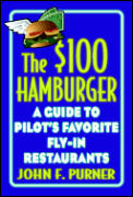 $100 Hamburger A Guide To Pilots Favorite Fly