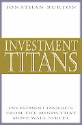 Investment Titans Investment Insights from the Minds That Move Wall Street