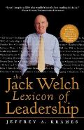 The Jack Welch Lexicon of Leadership: Over 250 Terms, Concepts, Strategies & Initiatives of the Legendary Leader