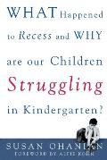 What Happened to Recess & Why Are Our Children Struggling in Kindergarten