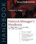 Network Managers Handbook Building Budgeting Planning Procuring Staffing & Scheduling the System