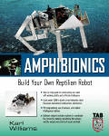 Amphibionics Build Your Own Biologically Inspired Robot