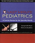 Last Minute Pediatrics A Concise Review for the Specialty Boards