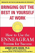 Bringing Out the Best in Yourself at Work How to Use the Enneagram System for Success
