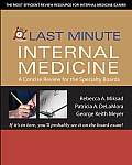Last Minute Internal Medicine: A Concise Review for the Specialty Boards: A Concise Review for the Specialty Boards