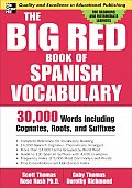Big Red Book of Spanish Vocabulary 30000 Words Including Cognates Roots & Suffixes