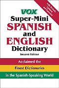 Vox Super Mini Spanish & English Dictionary 2nd Edition