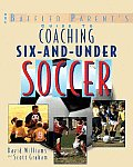 Coaching 6 & Under Soccer A Baffled Parents Guide