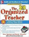 Organized Teacher A Hands On Guide to Setting Up & Running a Terrific Classroom