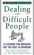 Dealing with Difficult People 24 Lessons for Bringing Out the Best in Everyone