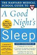 Harvard Medical School Guide to a Good Nights Sleep