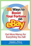 101 Ways to Boost Your Fortune on eBay Get More Money for Evrything Your Sell