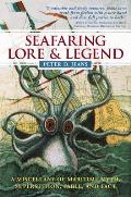 Seafaring Lore & Legend A Miscellany of Maritime Myth Superstition Fable & Fact