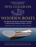 Pete Culler on Wooden Boats The Master Craftsmans Collected Teachings on Boat Design Building Repair & Use