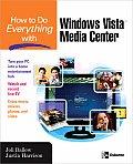 How to Do Everything with Windows Vista Media Center