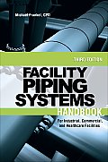 Facility Piping Systems Handbook For Industrial Commercial & Healthcare Facilities 3rd Edition
