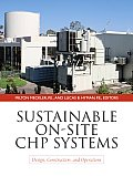 Sustainable On Site CHP Systems Design Construction & Operations Design Construction & Operations