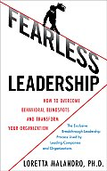 Fearless Leadership How to Overcome Behavioral Blindspots & Transform Your Organization