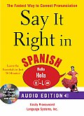 Say It Right in Spanish Audio CD & Book The Fastest Way to Correct Pronunciation
